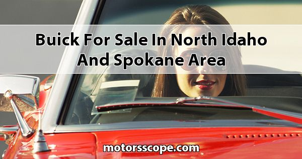 Buick  for sale in North Idaho and Spokane Area