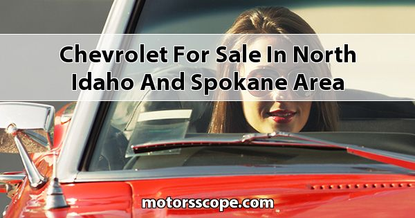 Chevrolet  for sale in North Idaho and Spokane Area