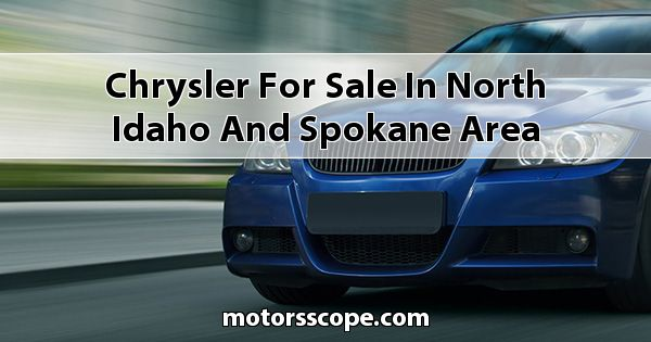 Chrysler  for sale in North Idaho and Spokane Area