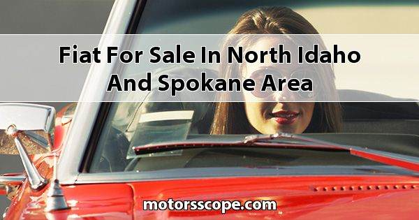 Fiat  for sale in North Idaho and Spokane Area