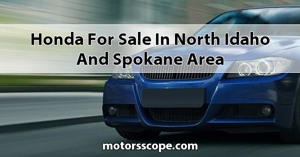 Honda  for sale in North Idaho and Spokane Area