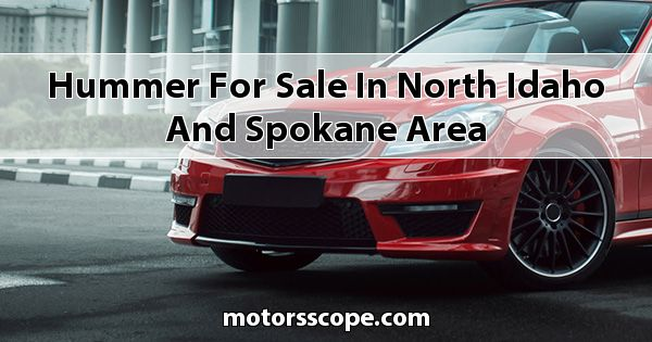 HUMMER  for sale in North Idaho and Spokane Area