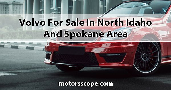 Volvo  for sale in North Idaho and Spokane Area