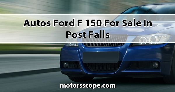 Autos Ford F-150 for sale in Post Falls