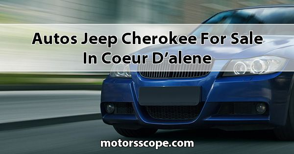 Autos Jeep Cherokee for sale in Coeur d'Alene
