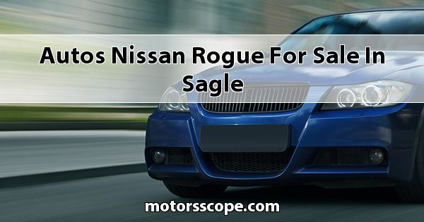 Autos Nissan Rogue for sale in Sagle