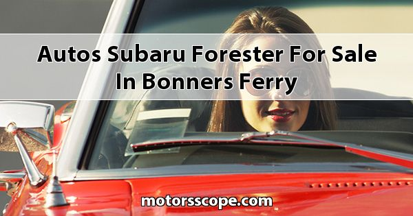 Autos Subaru Forester for sale in Bonners Ferry