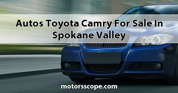 Autos Toyota Camry for sale in Spokane Valley