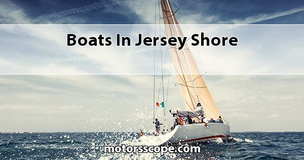 Boats  in Jersey Shore