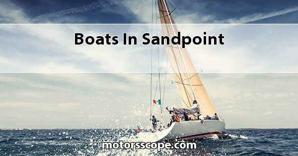 Boats  in Sandpoint