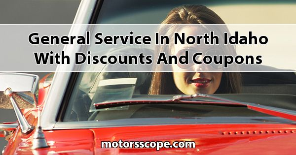 General Service in North Idaho with Discounts and Coupons