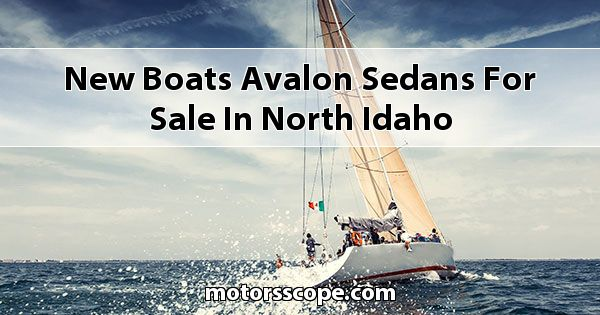 New Boats Avalon Sedans for sale in North Idaho