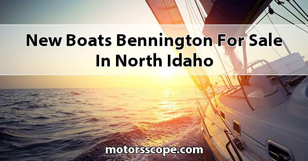New Boats Bennington  for sale in North Idaho