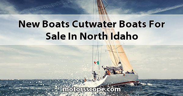New Boats Cutwater Boats  for sale in North Idaho