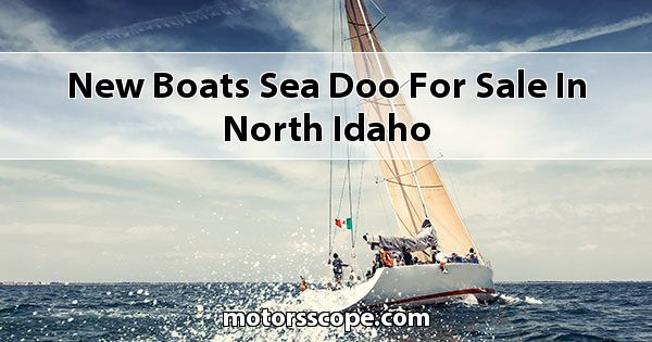 New Boats Sea-Doo  for sale in North Idaho