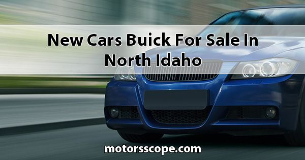 New Cars Buick  for sale in North Idaho