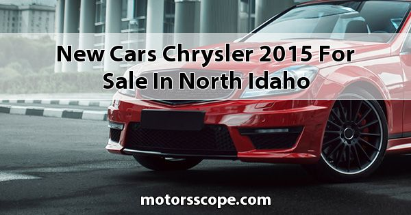 New Cars Chrysler  2015 for sale in North Idaho
