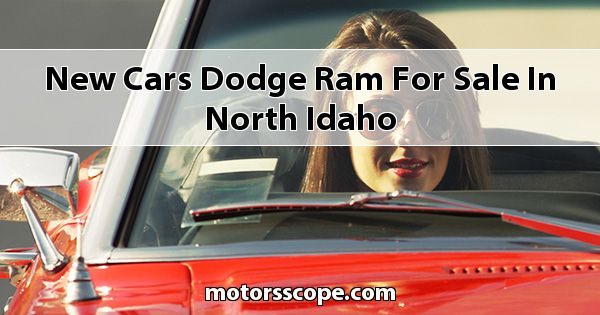 New Cars Dodge RAM  for sale in North Idaho