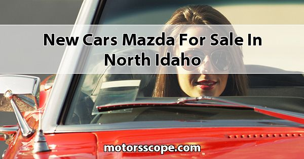 New Cars Mazda  for sale in North Idaho