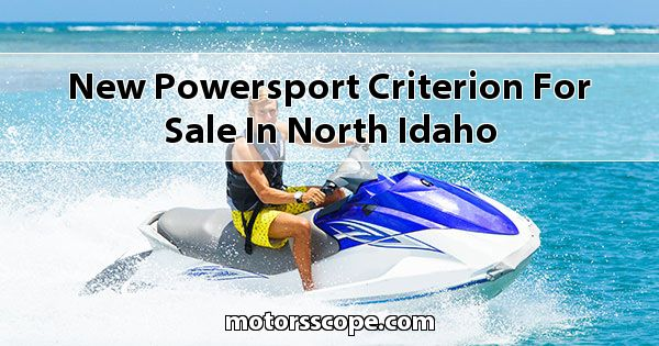 New Powersport Criterion  for sale in North Idaho