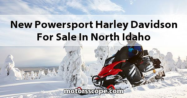 New Powersport Harley-Davidson  for sale in North Idaho