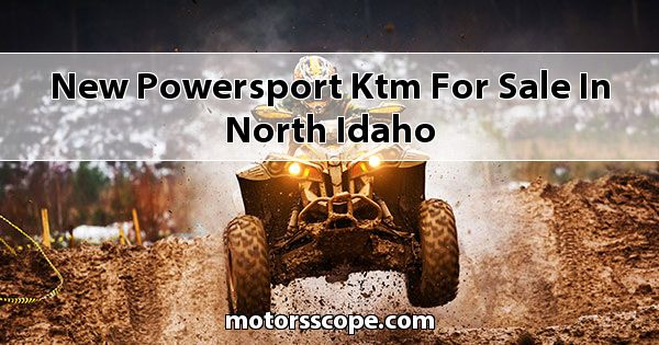 New Powersport KTM  for sale in North Idaho