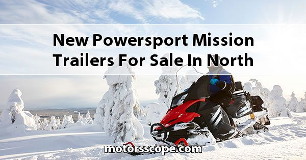 New Powersport Mission Trailers  for sale in North Idaho