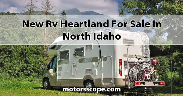 New RV Heartland  for sale in North Idaho