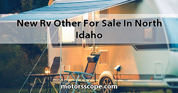 New RV Other  for sale in North Idaho