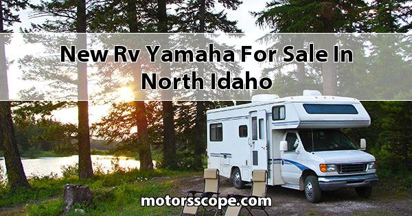 New RV Yamaha  for sale in North Idaho