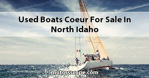 Used Boats Coeur  for sale in North Idaho