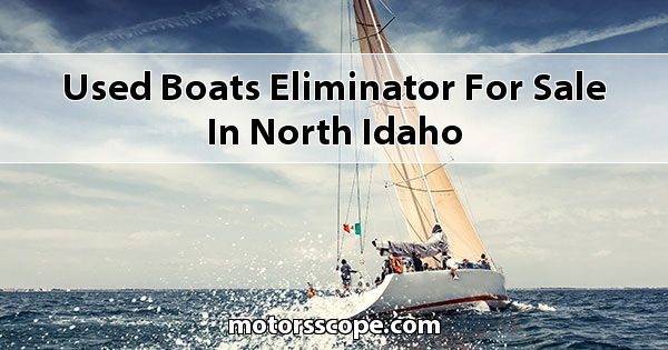Used Boats Eliminator  for sale in North Idaho