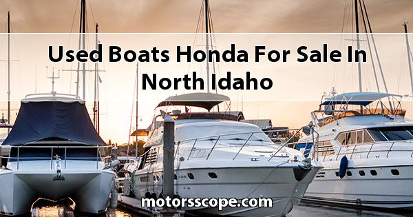 Used Boats Honda  for sale in North Idaho