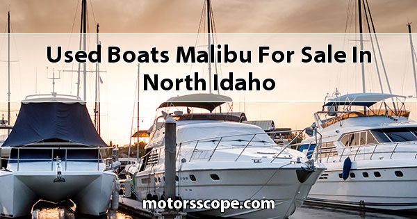 Used Boats Malibu  for sale in North Idaho