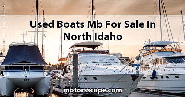Used Boats MB  for sale in North Idaho
