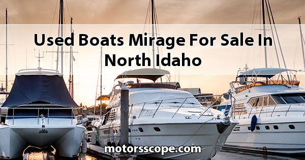Used Boats Mirage  for sale in North Idaho