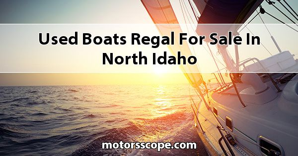 Used Boats Regal  for sale in North Idaho