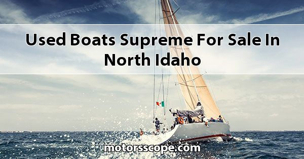 Used Boats Supreme  for sale in North Idaho