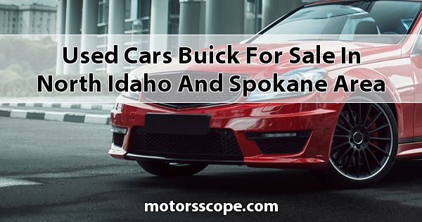 Used Cars Buick  for sale in North Idaho and Spokane Area