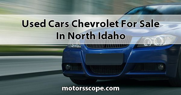 Used Cars Chevrolet  for sale in North Idaho