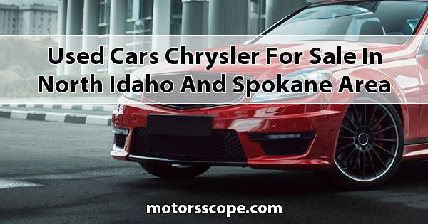 Used Cars Chrysler  for sale in North Idaho and Spokane Area