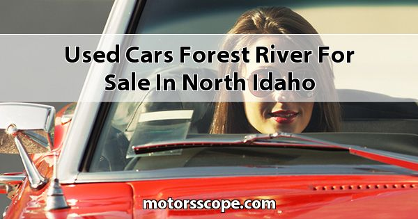 Used Cars Forest River  for sale in North Idaho