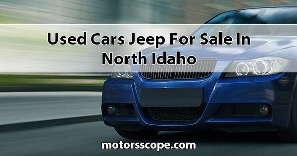 Used Cars Jeep  for sale in North Idaho