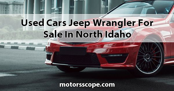 Used Cars Jeep Wrangler for sale in North Idaho