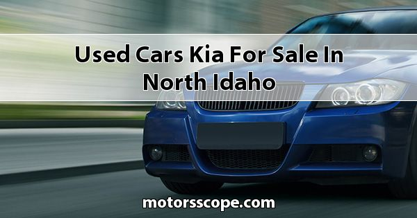 Used Cars Kia  for sale in North Idaho