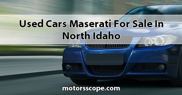 Used Cars Maserati  for sale in North Idaho