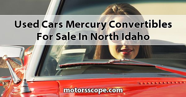 Used Cars Mercury Convertibles for sale in North Idaho