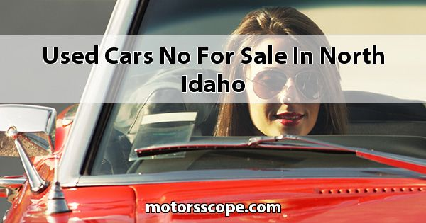 Used Cars No  for sale in North Idaho