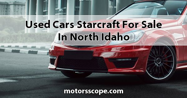 Used Cars Starcraft  for sale in North Idaho