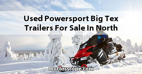 Used Powersport Big Tex Trailers  for sale in North Idaho